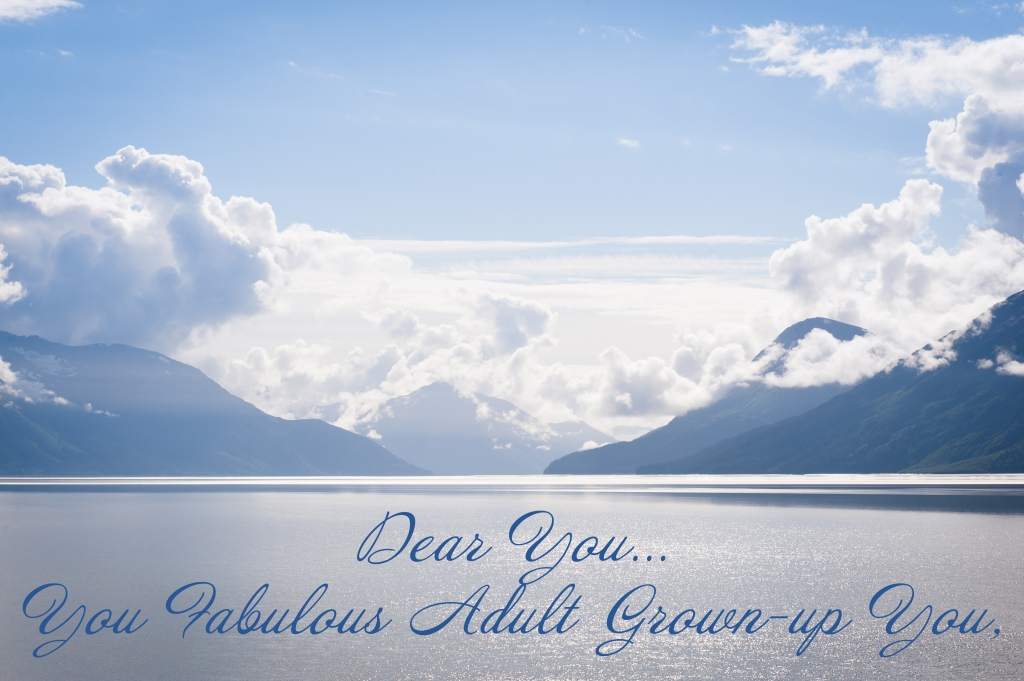 Dear You, You Fabulous Adult Grown-up, You